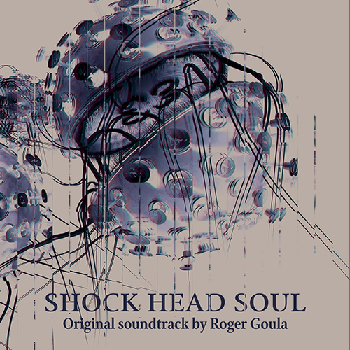 Shock Head Soul (Roger Goula)