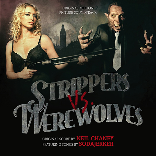 Strippers vs Werewolves (Neil Chaney / Sodajerker)