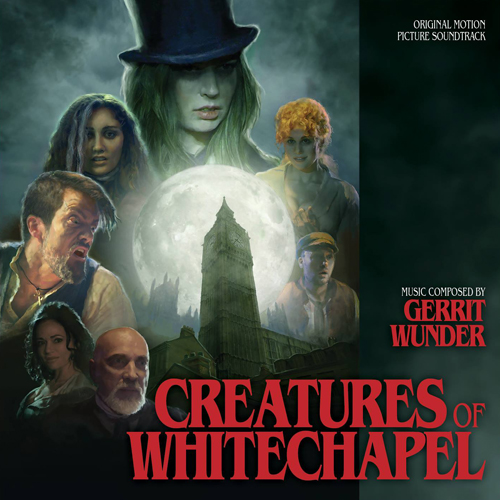 Creatures of Whitechapel (Gerrit Wunder)