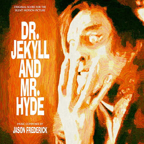 Dr. Jekyll and Mr. Hyde (Jason Frederick)